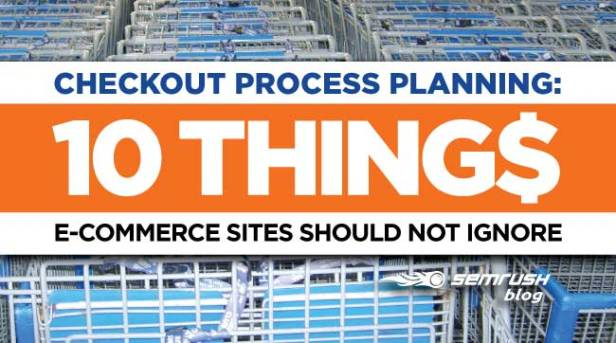 CHECKOUT PROCESS PLANNING 10 THINGS E-COMMERCE STORES SHOULD NOT IGNORE