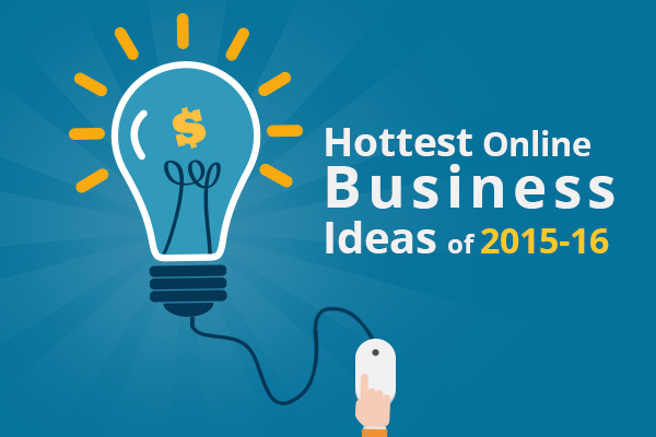 Tested Online Business Ideas for Smart Investment in 2015-16